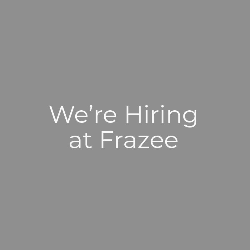 We're Hiring at Frazee